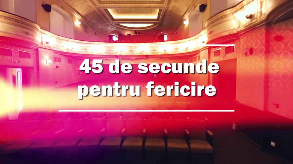 45 de secunde pentru fericire